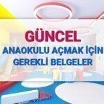 Anaokulu açmak için gerekli belgeler